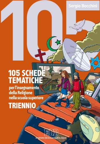 105 SCHEDE TEMATICHE per l'insegnamento della religione nella scuola superiore